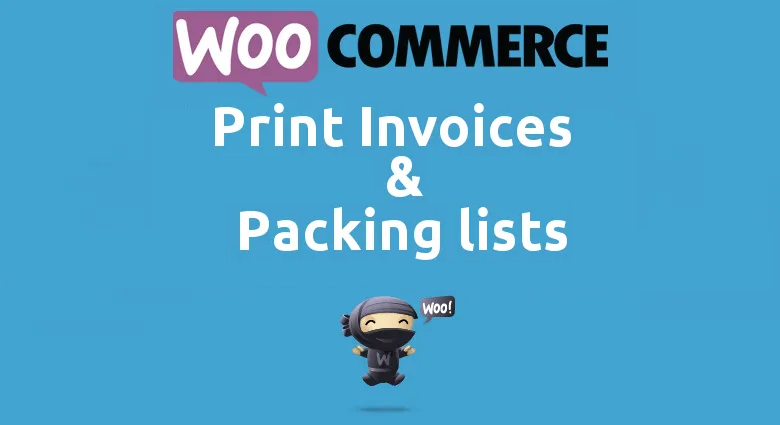 Woocommerce Print Invoices Packing Lists